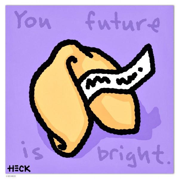 ED HECK - YOUR FUTURE IS BRIGHT * aktuelle Lieferbarkeit anfragen