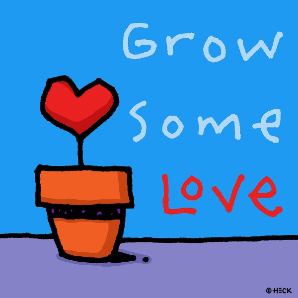 ED HECK - GROW SOME LOVE